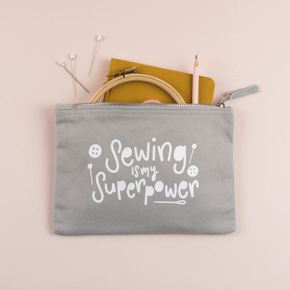 Sewing is my Superpower Fabric Pouch - Nurture and Cheer