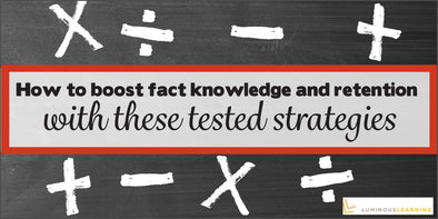 How to boost fact knowledge and retention with these tested strategies