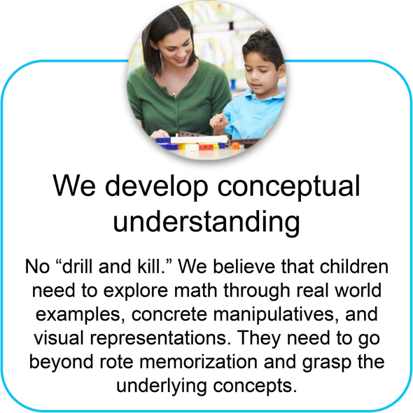 "we develop conceptual understanding. No ""drill and kill"""