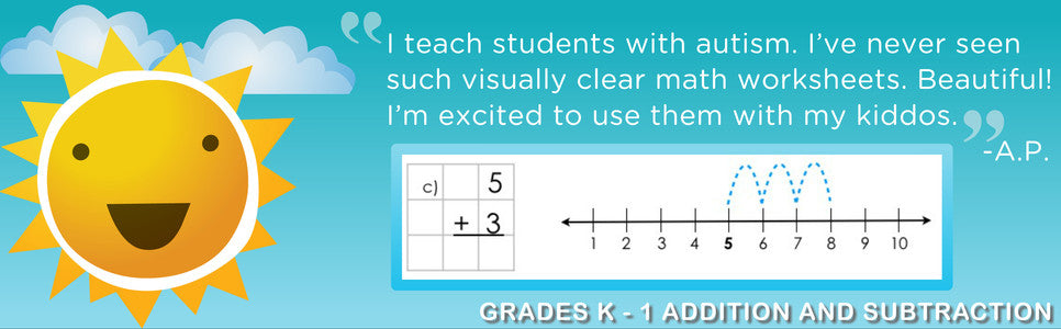 """I teach students with autism. I've never seen such visually clear math worksheets. Beautiful! I'm excited to use them with my kiddos."" -Grades K - 1 Addition and Subtraction"