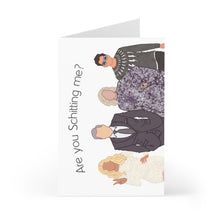 Load image into Gallery viewer, Are you Schitting me? Greeting Card (7 pcs)