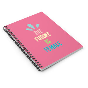 Future Is Female Spiral Notebook - Pink