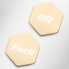 Load image into Gallery viewer, Fuck Off Hexagon Stud Earrings