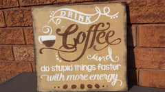 Coffee Humor Sign