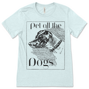 Pet All The Dogs - ONE HORSE THREADS