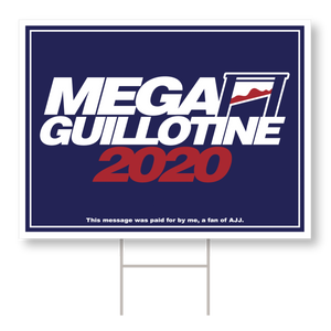 Mega Guillotine 2020 Campaign Sign
