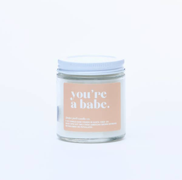 You're A Babe - Non-toxic Soy Candle