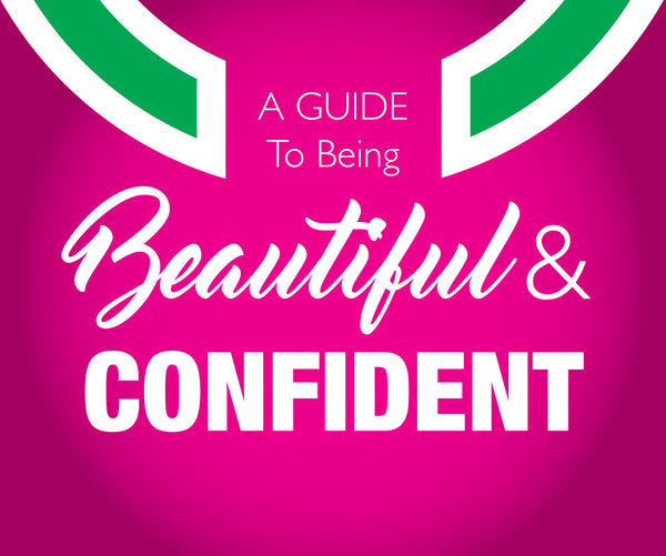 A Guide To Being Beautiful and Confident