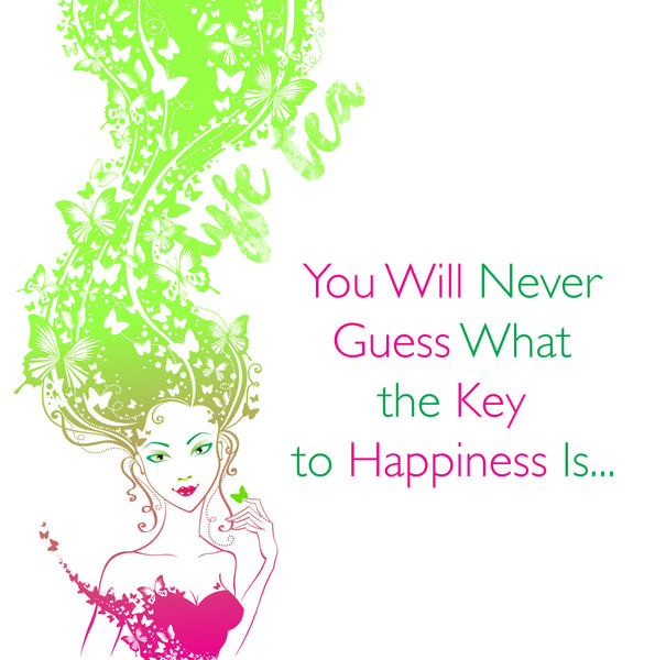 You Will Never Guess What the Key To Happiness Is...