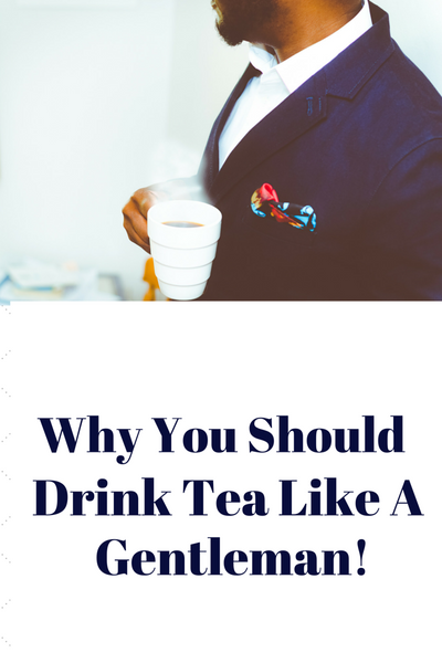 Why You Should Drink Like A Gentleman