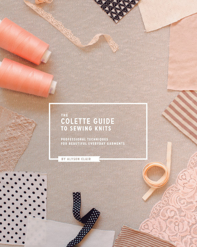 The Colette Guide to Sewing Knits⎜Book