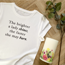 Load image into Gallery viewer, The Brighter a Lady Shines Roll Sleeve Organic Tee