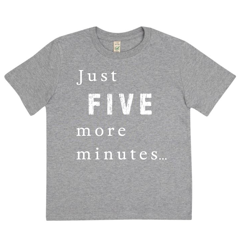 EXCLUSIVE Competition Winner Just Five More Minutes Organic Tee - KIDS