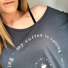 Load image into Gallery viewer, My Coffee is Calling Oversize Charcoal Tee
