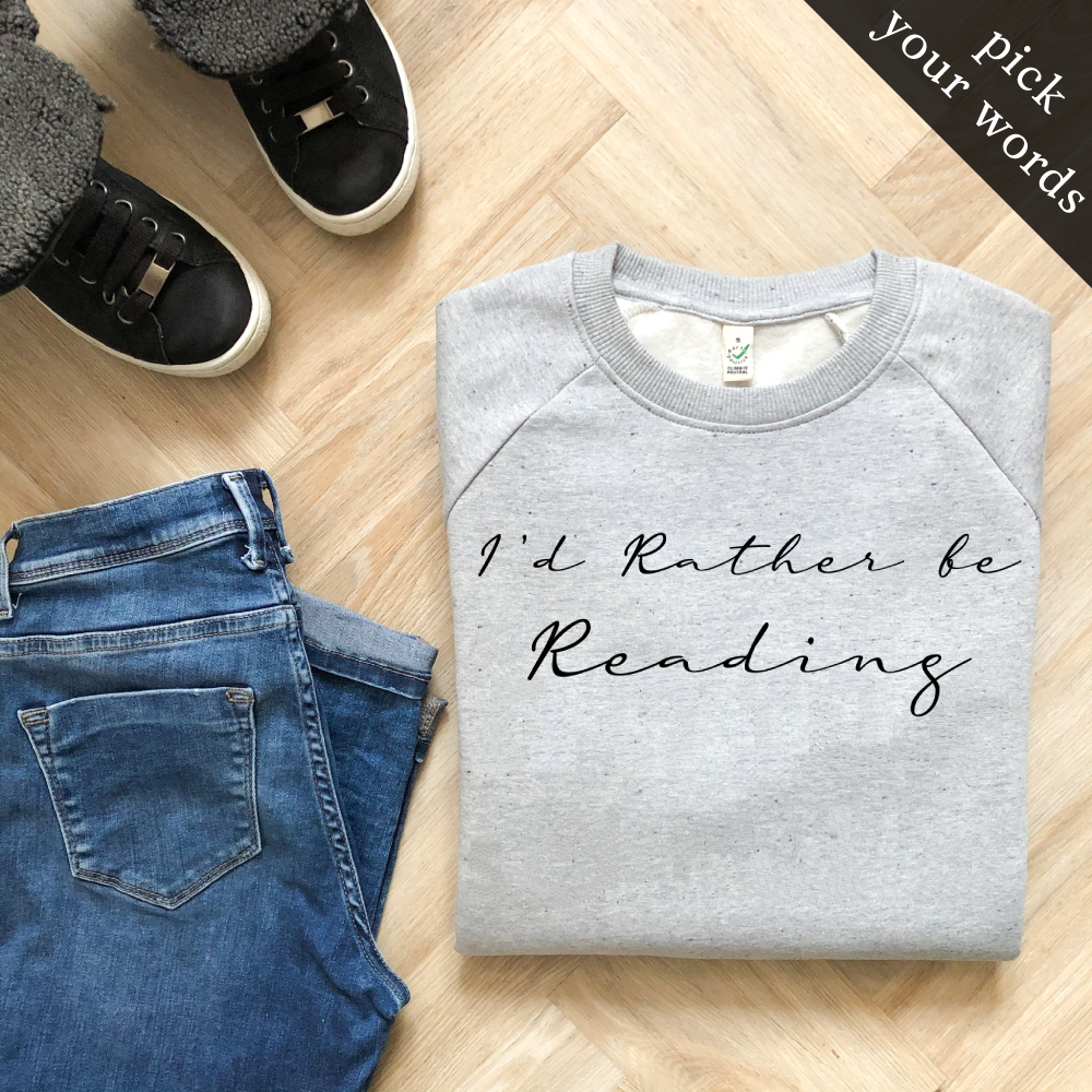 Custom Organic Sweatshirt with Handwritten Print (pick your own wording!)