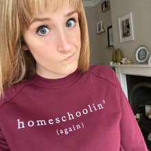 Load image into Gallery viewer, Homeschoolin' (again) Organic Sweatshirt