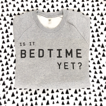 Load image into Gallery viewer, Is It Bedtime Yet Soft Grey Organic Sweatshirt - UNISEX