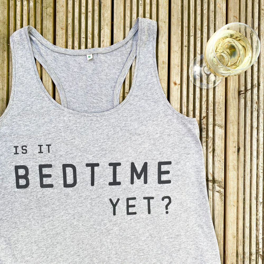 Is It Bedtime Yet Organic Vest - WOMEN