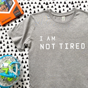 I Am Not Tired Grey Marl Organic Kids Tee