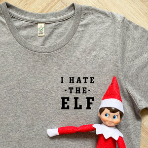 I Hate the Elf Organic Tee - WOMEN