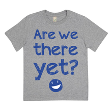 Load image into Gallery viewer, EXCLUSIVE Competition Winner Are We There Yet Organic Tee - KIDS