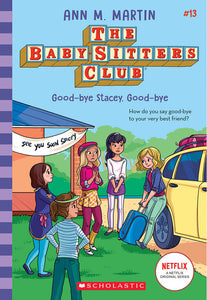 Good-bye Stacey, Good-bye (The Baby-sitters Club #13)