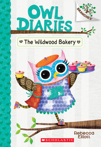 Owl Diaries #7 The Wildwood Bakery: A Branches Book