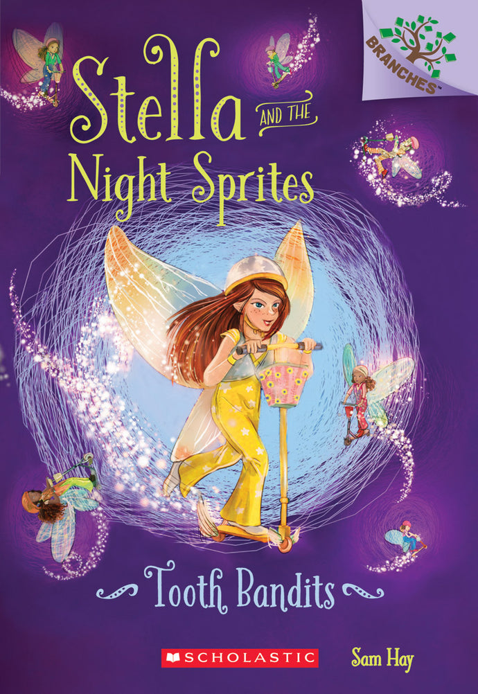 Tooth Bandits: A Branches Book (Stella and the Night Sprites #2)