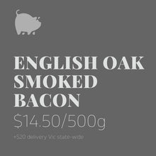 Load image into Gallery viewer, English Oak Smoked Bacon 500g