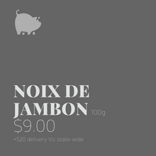 Load image into Gallery viewer, Noix de Jambon