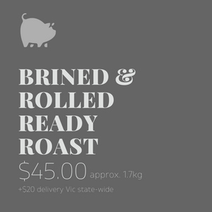 Brined and Rolled 'Ready Roast'