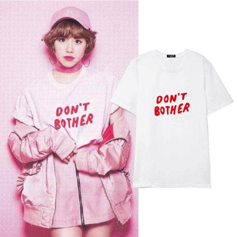 IDOLS FASHION T-SHIRT TWICE CHAEYOUNG DON'T BOTHER T-SHIRT