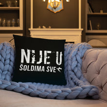 "Load the picture into the gallery viewer, ""Nije u šoldima sve"" - ​​pillow"