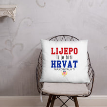 """Load the picture into the gallery viewer, """"Lijepo li je biti Hrvat"""" - pillow"""