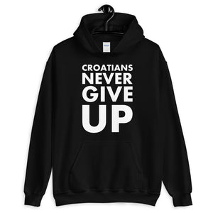 """""""Croatians never give up"""" hoodie"""