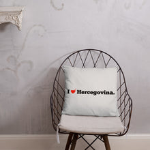 "Upload the picture in the gallery viewer, ""I love Hercegovina"" - pillow"