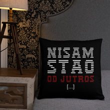 "Load the picture into the gallery viewer, ""Nisam stao od jutros"" - pillow"