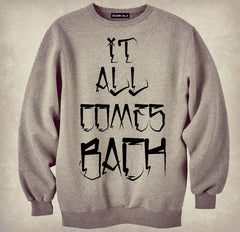 """It All Comes Back"" Grey Heavyweight Sweatshirt"
