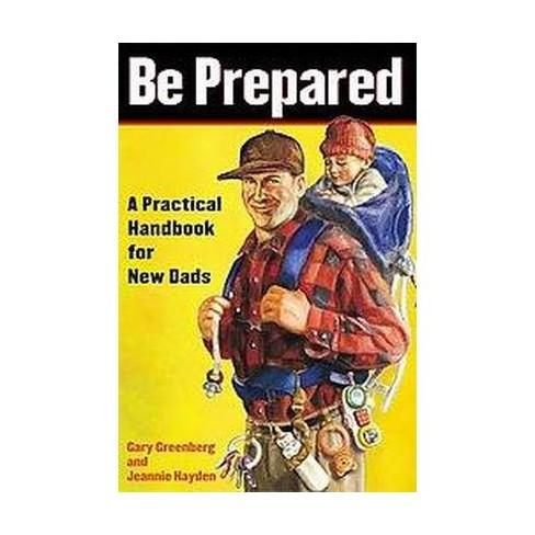 Be Prepared - A Practical Handbook for New Dads Simon + Schuster Books
