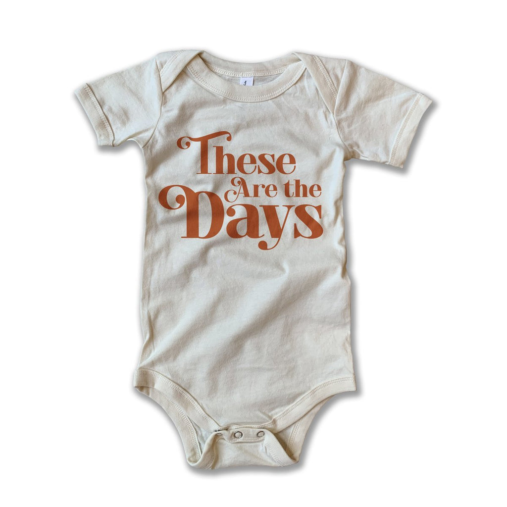 These Are the Days Onesie by Rivet Apparel Co.