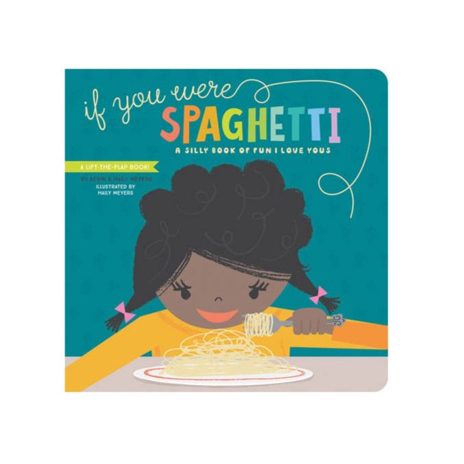 If You Were Spaghetti: A Silly Book of Fun I Love Yous - Board Book