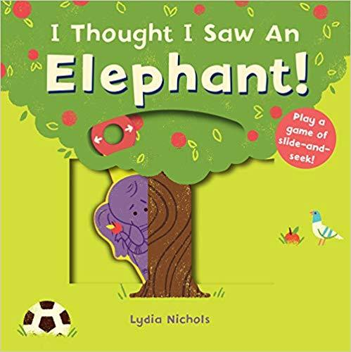 I Thought I Saw An Elephant - Board Book Not specified Books