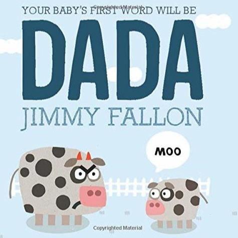 Your Baby's First Word Will Be DADA by Jimmy Fallon - Hardcover - Pacifier