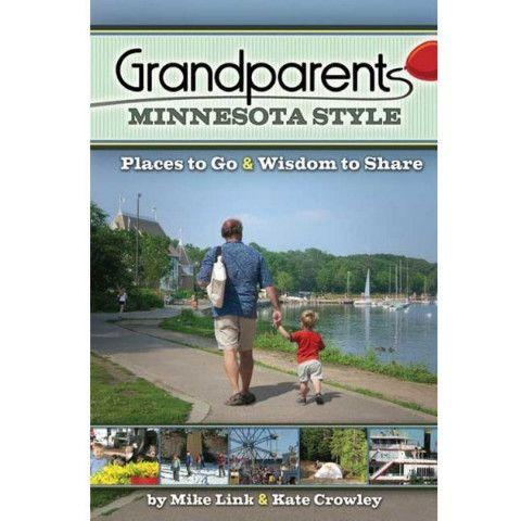 Grandparents Minnesota Style: Places to Go, Wisdom to Share - Paperback - Pacifier