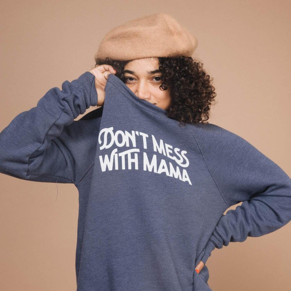 Don't Mess with Mama | Unisex Sweatshirt by The Bee & The Fox
