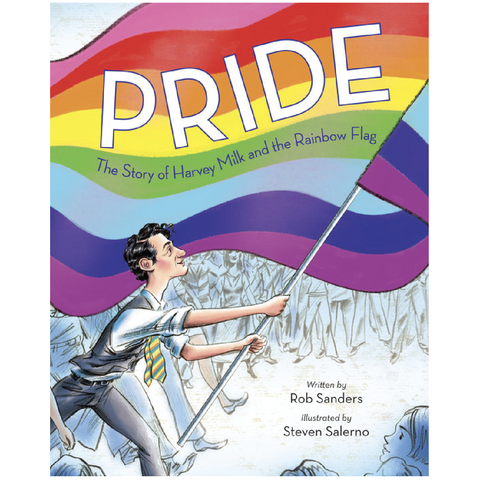 Pride: Story of Harvey Milk and the Rainbow Flag - Hardcover