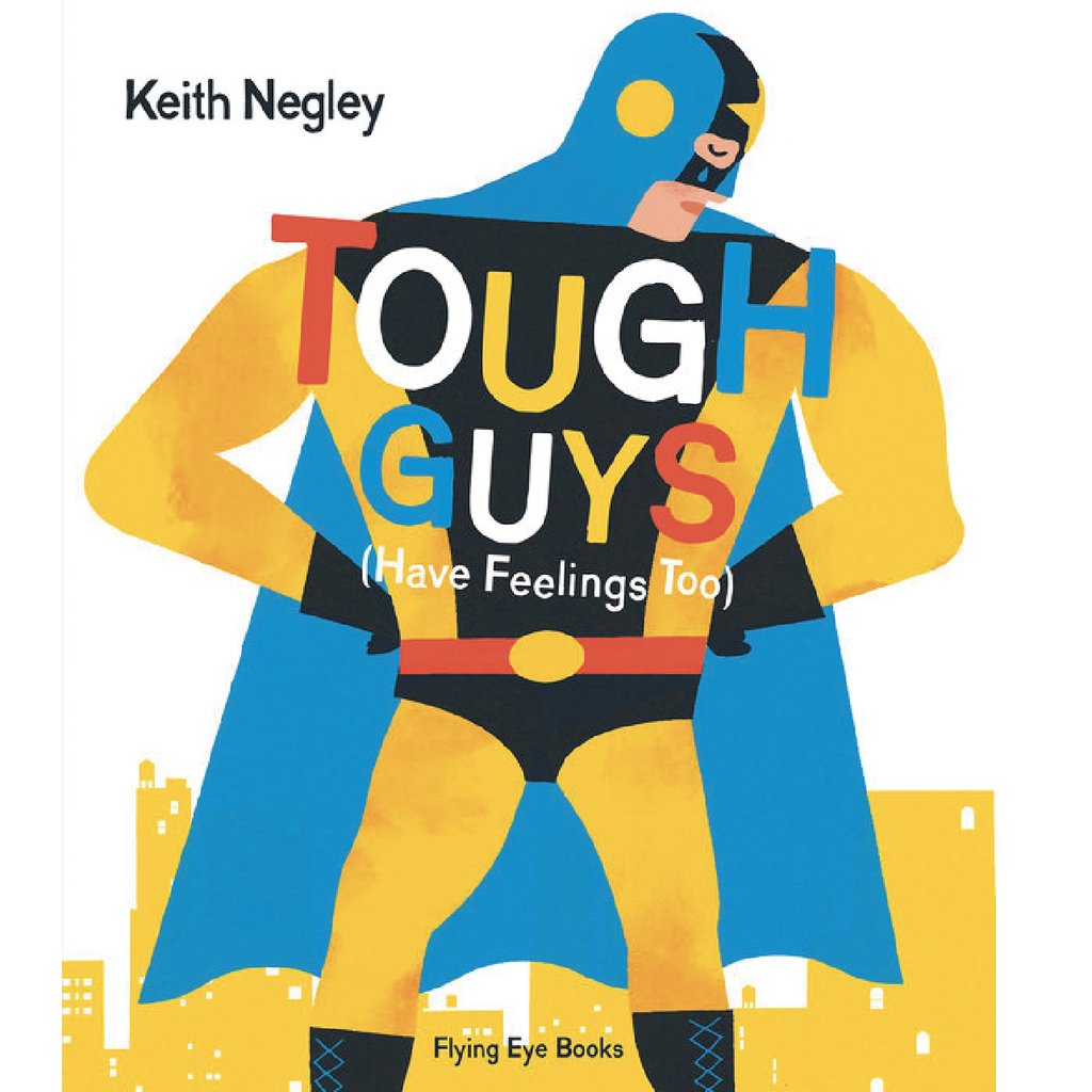 Tough Guys Have Feelings Too - Hardcover