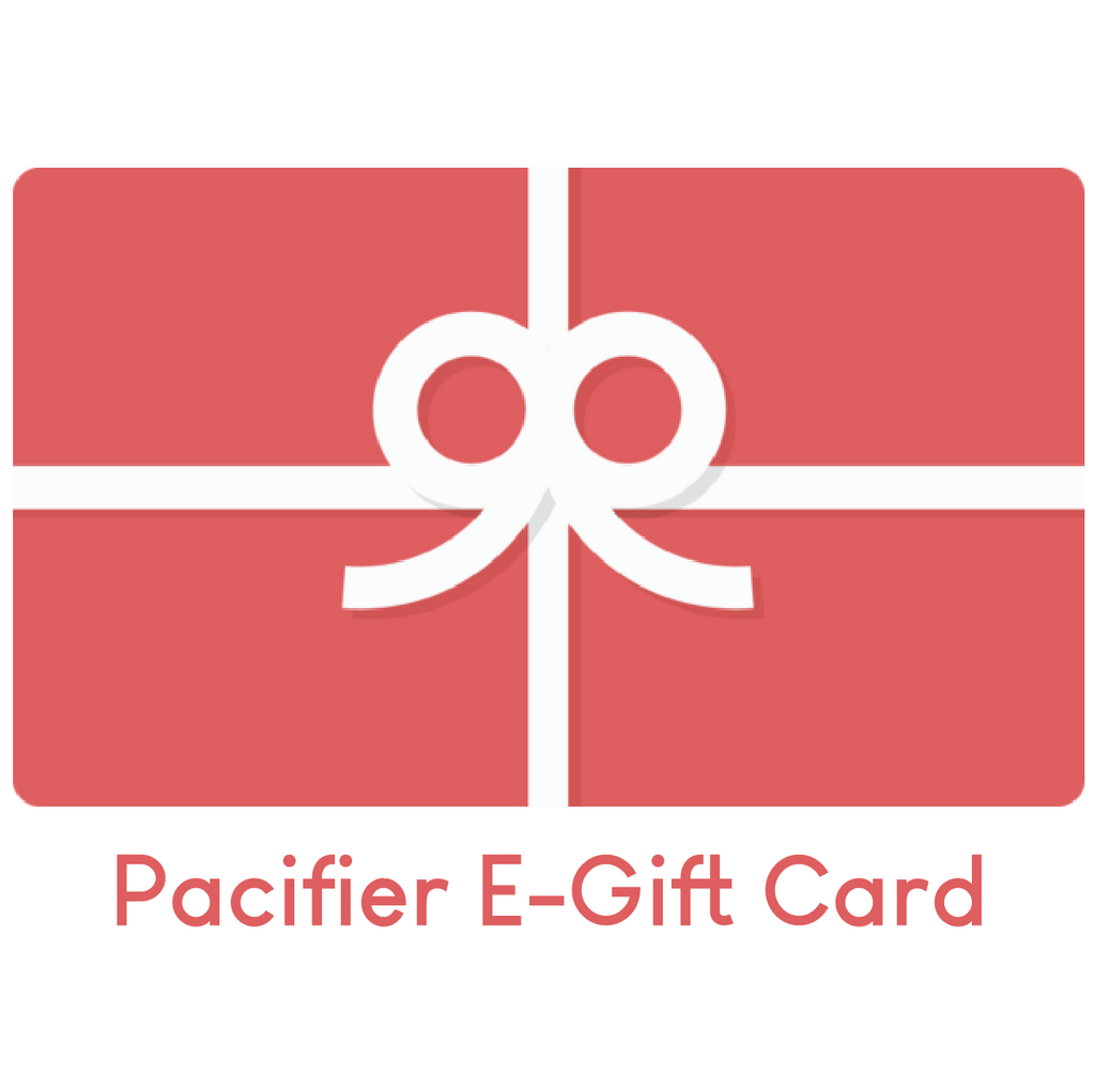 Pacifier E-Gift Card - Choose Amount Pacifier Gift Card