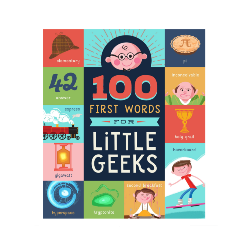 100 First Words for Little Geeks - Board Book