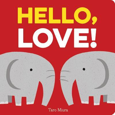 Hello, Love! - Board Book Chronicle Books Books